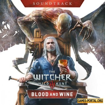 The Witcher 3: Wild Hunt - Blood And Wine (2016) MP3