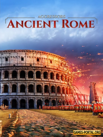 Aggressors: Ancient Rome [2018|Eng]