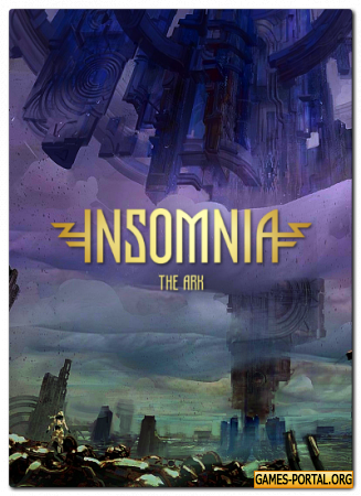 Insomnia: The Ark [RePack] [2018|Rus|Eng]