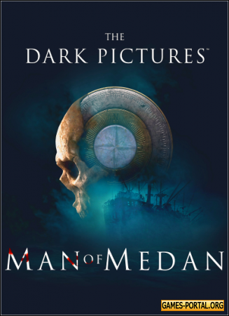 The Dark Pictures Anthology: Man of Medan [2019|Rus|Eng|Multi13]