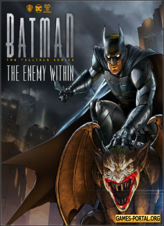Batman: The Enemy Within - The Telltale Series [RePack] [2017|Rus|Eng|Multi9]