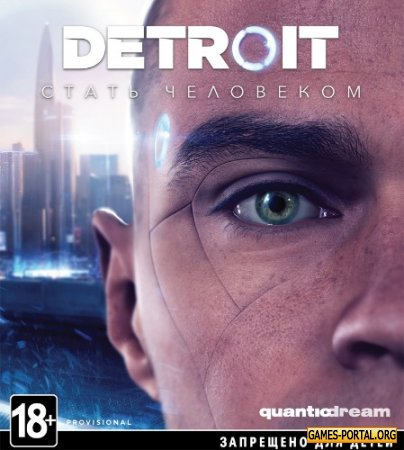 Detroit: Become Human [2019|Rus|Eng|Multi23]
