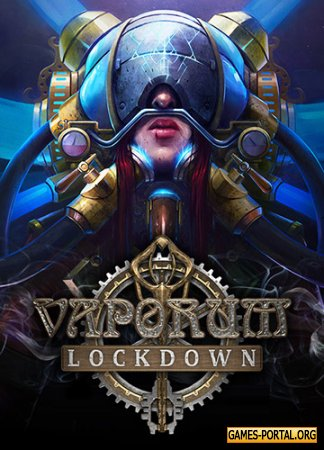 Vaporum: Lockdown [RePack] [2020|Rus|Eng|Multi8]