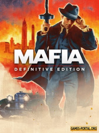 Mafia: Definitive Edition [RePack] [2020|Rus|Eng|Multi14]