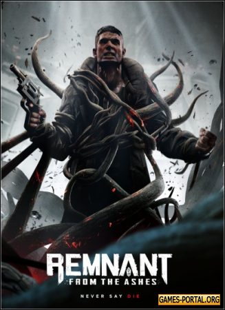Remnant: From the Ashes [RePack] [2019|Rus|Eng|Multi9]